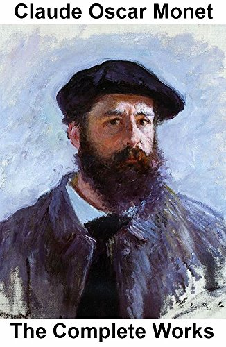 Claude Monet: His Complete Art Works (English Edition)