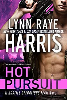 Hot Pursuit (A Hostile Operations Team Novel - Book 1) (English Edition) par [Harris, Lynn Raye]