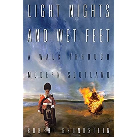 Light Nights and Wet Feet: A Walk Through Modern Scotland (English Edition)
