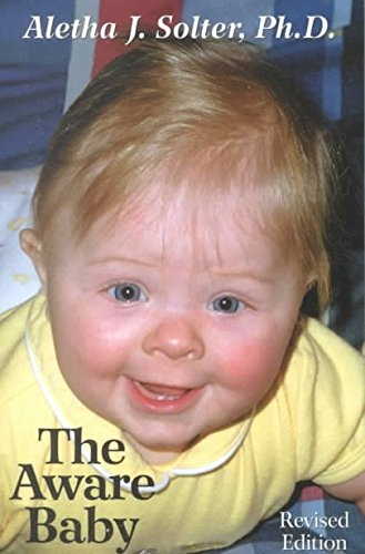 Portada del libro [The Aware Baby] (By: Ph.D Aletha J. Solter) [published: May, 2001]
