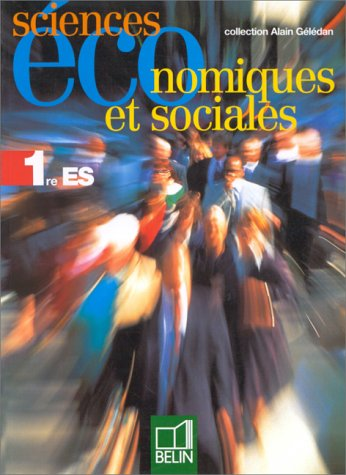 Sciences économiques et sociales, panière ES. Livre de l'élève