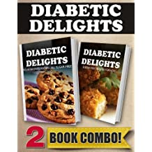 Your Favorite Foods - All Sugar-Free Part Two and Sugar-Free Recipes For Kids: 2 Book Combo (Diabetic Delights) (English Edition)