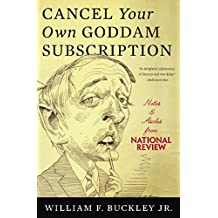 Cancel Your Own Goddam Subscription: Notes and Asides from National Review (English Edition)
