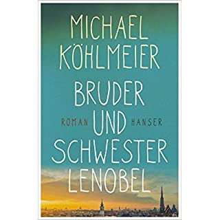 Bruder und Schwester Lenobel: Roman