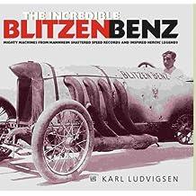 The Incredible Blitzen Benz by Karl Ludvigsen (2006-11-24)