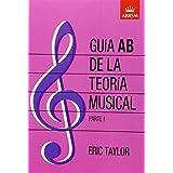 Guia AB De La Teoria Musical Parte 1: Pt. 1