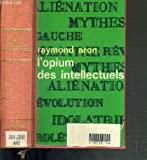 L'OPIUM DES INTELLECTUELS / COLLECTION IDEES. - GALLIMARD
