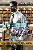 """¿El sacrificio de una virgen?: Como conseguir una """"A"""" de mi profesor (Novela de romance contemporáneo)"""