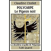 Polycarpe - Tome 2: Le Pigeon noir