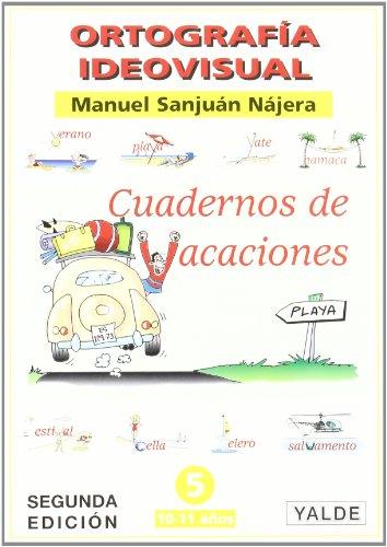 Vacaciones 5 - ortografia ideovisual por Manuel Sanjuan Najera