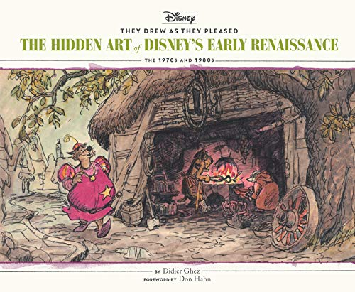 They Drew As They Pleased: The Hidden Art of Disney's Early Renaissance: the 1970's and 1980's di Didier Ghez
