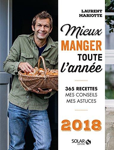 Mieux manger toute l'année - 2018 par Laurent MARIOTTE
