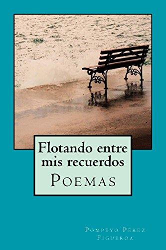 Flotando entre mis recuerdos: Poemas y reflexiones