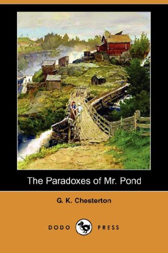 The Paradoxes of Mr. Pond (Dodo Press) (Paperback) The Paradoxes of Mr. Pond (Dodo Press) - G. K. Chesterton