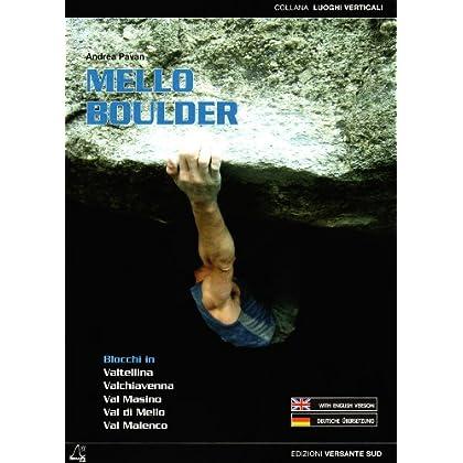 Mello Boulder. Blocchi In Valtellina Valchiavenna