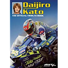 Daijiro Kato: The Official Tribute Book
