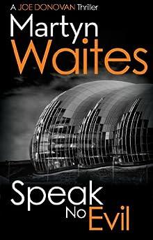 Speak No Evil (Joe Donovan Book 4) by [Waites, Martyn]