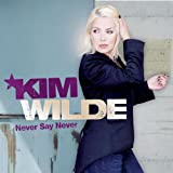 Songtexte von Kim Wilde - Never Say Never