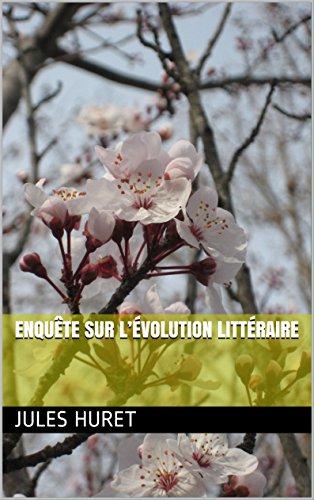 Enquête sur l'évolution littéraire