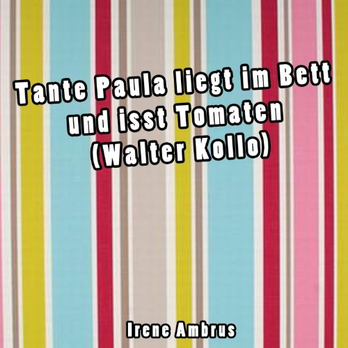 tante paula liegt im bett und isst tomaten von irene ambrus bei amazon music. Black Bedroom Furniture Sets. Home Design Ideas