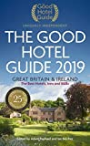 The Good Hotel Guide 2019: Great Britain and Ireland