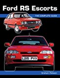 Ford RS Escorts: The Complete Story (Crowood Autoclassics)