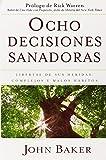 Ocho decisiones sanadoras (Life's Healing Choices): Liberese de sus heridas, complejos, y habitos (Spanish Edition) by John Baker(2008-05-13)