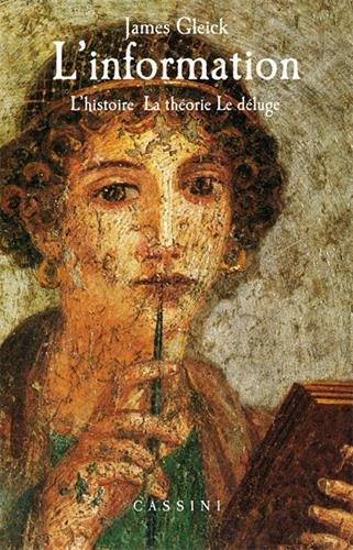 L'information : L'histoire - La thorie - Le dluge