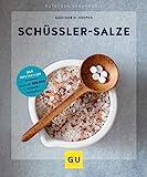 Schüßler-Salze: Das Basisbuch (GU Ratgeber Gesundheit)