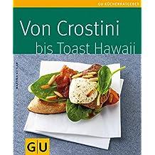 Crostini bis Toast. Von