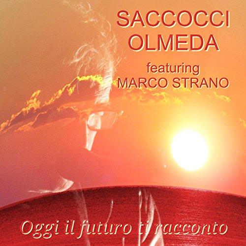 Oggi il futuro ti racconto (feat. Marco Strano)