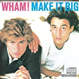 Songtexte von Wham! - Make It Big