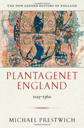 Plantagenet England: 1225-1360 (New Oxford History of England)