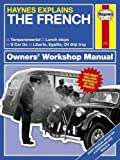 The French (Haynes Explains) (Haynes Manuals)