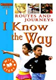 Routes and Journeys: I Know the Way