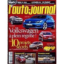 AUTO JOURNAL (L') [No 789] du 05/11/2009 - VOLKSWAGEN A PLEN REGIME / LES 10 PROJETS SECRETS - TOUAREG / GOLF / PASSAT / NEW BEETLE ET SHARAN -PEUGEOT 5008 - RENAULT MEGANE RS - BMW X1 20D - CITROEN C5 ET VW PASSAT