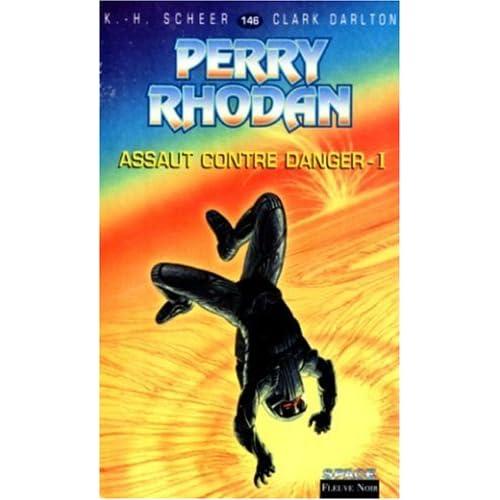 Perry Rhodan, tome 146 : Assaut contre danger, épisode 1