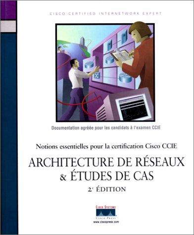 Architecture de réseaux et études de cas par Cisco Systems
