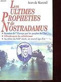 Les ultimes propheties de nostradamus
