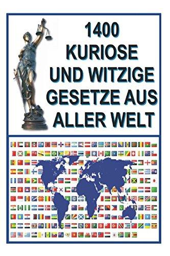 1400 Kuriose und Witzige Gesetze aus aller Welt