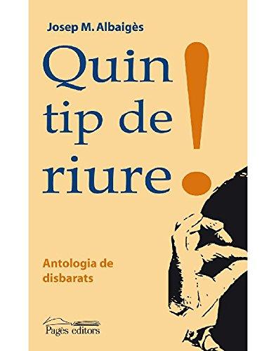 Quin tip de riure!... Antologia de disbarats (Catalan Edition) por Josep M. Albaigès