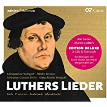 Luthers Lieder: Alle Lieder Martin Luthers