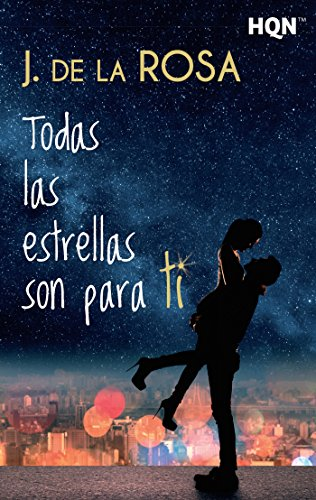 Todas las estrellas son para ti (HQN) de [De La Rosa, J.]