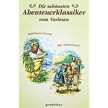 Die schönsten Abenteuerklassiker zum Vorlesen: Robinson Crusoe/Die Schatzinsel