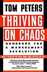 Thriving on Chaos: Handbook for a Management Revolution by Tom Peters (1988-11-05)