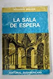 La sala de espera. [Tapa blanda] by MALLEA, Eduardo.-