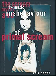 The Scream: The Music, Myths, and Misbehavior of Primal Scream: The Music, Myths and Misbehaviour of