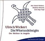 Die Wüstenkönigin. Der Richter in Angola. 4 Audio-CDs -