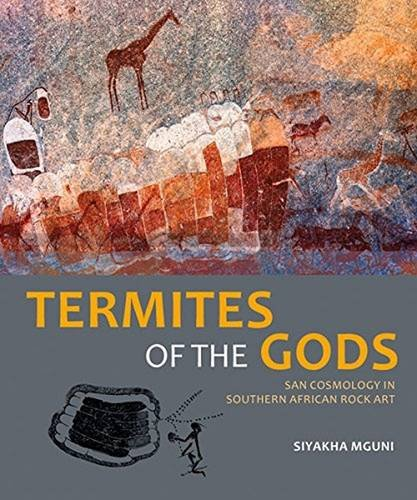 termites-of-the-gods-san-cosmology-in-southern-african-rock-art