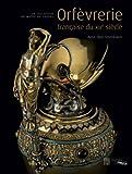 Orfèvrerie française du XIXe siècle - La collection du musée du Louvre